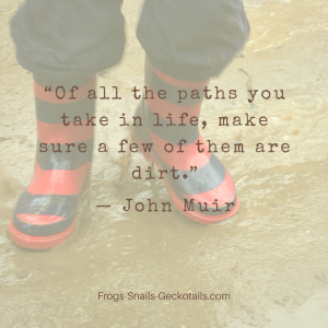 """John Muir """"Of all the paths you take in life, make sure a few of them are dirt.""""  ― John Muir"""